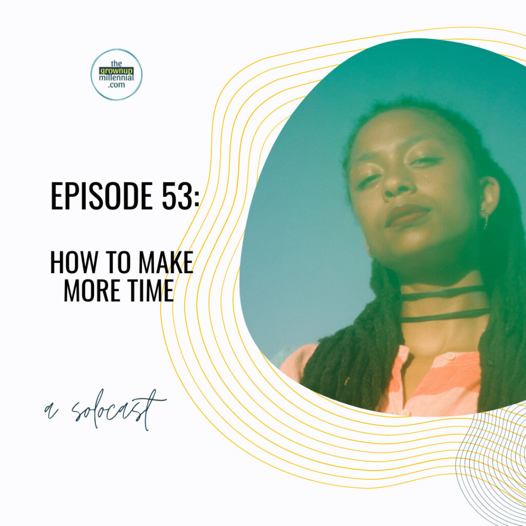 Episode 53: How to make more time